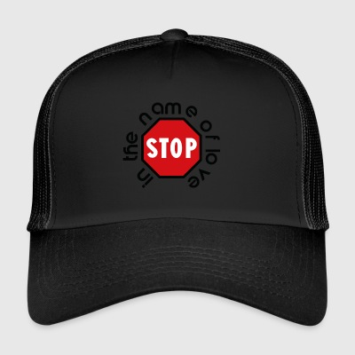 stop_in_the_name_of_love - Trucker Cap