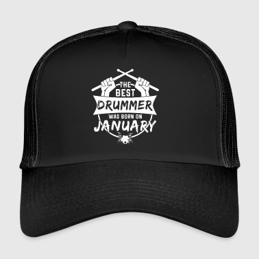The best drummers were born in January - Trucker Cap
