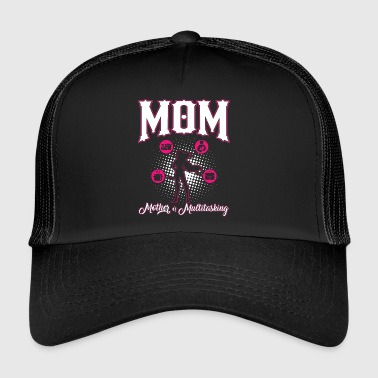 Mother Of Multitasking! Mother! Mum! Mum! - Trucker Cap
