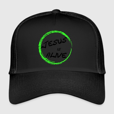 Jesus is alive - Trucker Cap