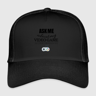Ask me about my video game achievements - Trucker Cap