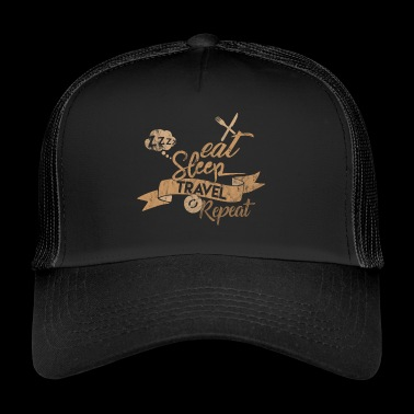 EAT SLEEP TRAVEL REPEAT - Trucker Cap