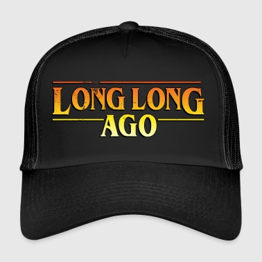 LONG LONG AGO Adventure - Trucker Cap