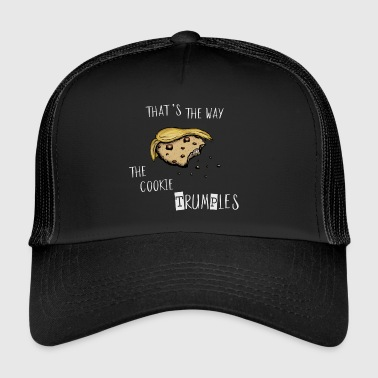 Cookie crumbles trumples Anti Trump Satire - Trucker Cap