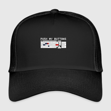 Push my button funny sayings - Trucker Cap