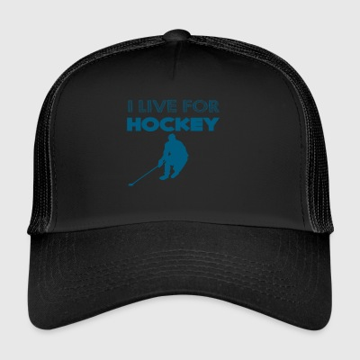 Hockey: I live for hockey - Trucker Cap