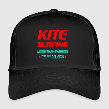 KITESURFING - MORE THAN PASSION ITS MY RELIGION - Trucker Cap