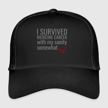Doctor / Physician: I Survived Medicine Career with my - Trucker Cap