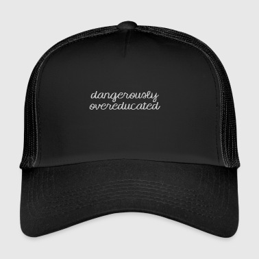 High School / laurea: pericolosamente overeducated - Trucker Cap