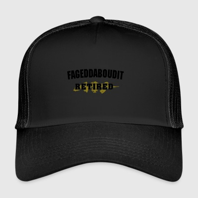 Retired For Get About It New York Accent - Trucker Cap