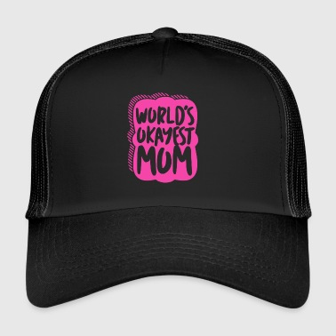 Worlds Okayest Mum - Mum Power! - Trucker Cap