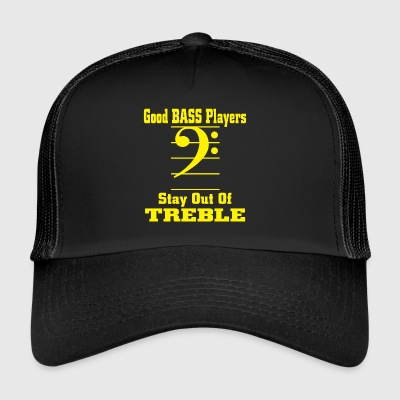 Bass players stay out of treble - Trucker Cap