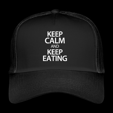 Keep calm and keep eating - Trucker Cap