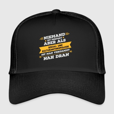 Social and cultural anthropologist Professional gift - Trucker Cap