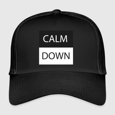 calm down - Trucker Cap