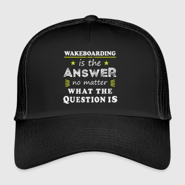 Wakeboarding Funny Saying Cool Sport Hobby Gift - Trucker Cap