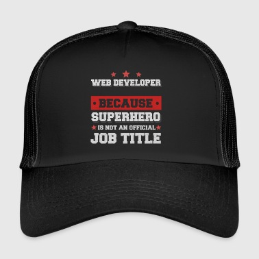 Web Developer because Superhero is not an job title - Trucker Cap