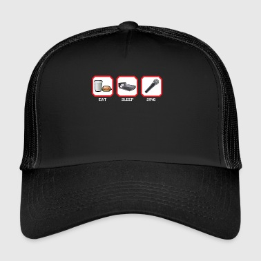 EAT SLEEP SINGING - Trucker Cap