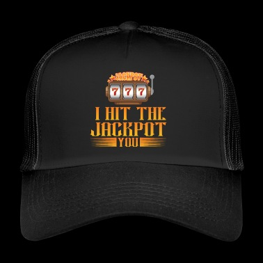 3x7 I hit the jackpot YOU - Trucker Cap