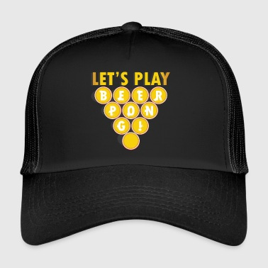 Beer Party Gift Beerpong saying drinking game - Trucker Cap