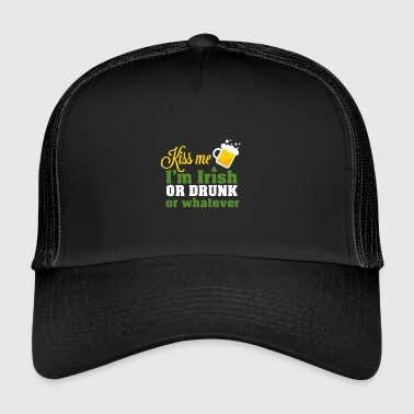 Kiss me I'm Irish or drunk or whatever - Trucker Cap