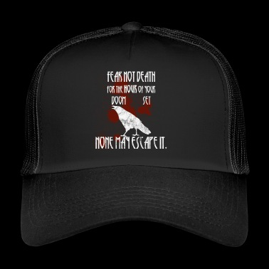 Fear not death crow Walhalla Asgard gift idea - Trucker Cap