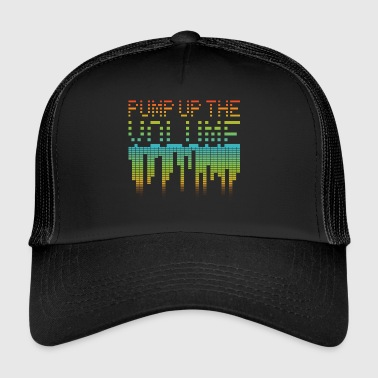 Pump Up The Volume - Trucker Cap
