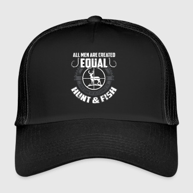All Men are Created Equal Hunt and Fish - Trucker Cap
