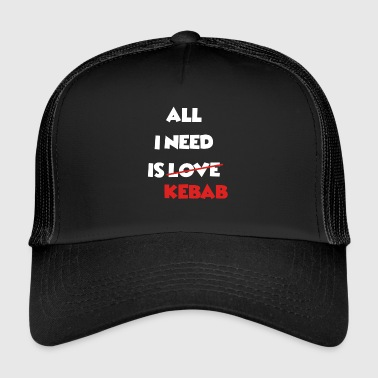 All I Need Is Kebab - Per i fan del doner kebab - Trucker Cap