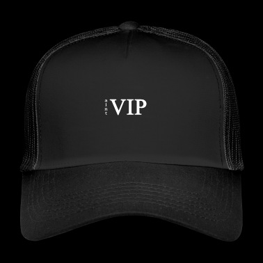 is not VIP - Trucker Cap