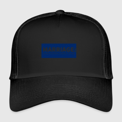 Wedding / Marriage: Marriage: When dating comes to - Trucker Cap