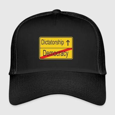 Leaving Democracy entering Dictatorship - Trucker Cap