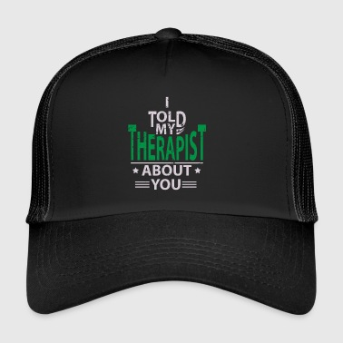 Therapy Psychologist Therapist Psychologist - Trucker Cap