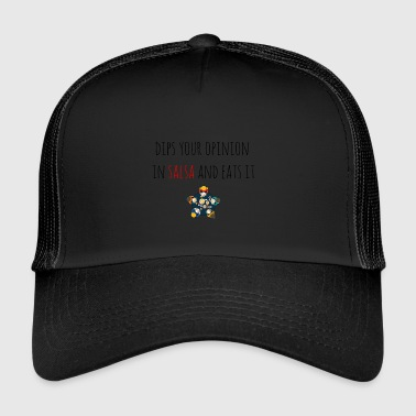 Dips your opinion in salsa - Trucker Cap