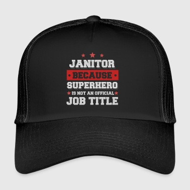 Janitor because Superhero is not a job - Trucker Cap