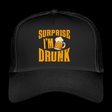 Surprise: Je suis ivre! - Trucker Cap