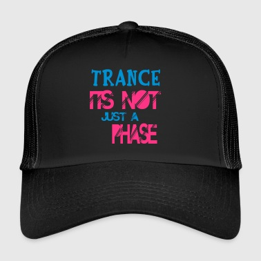 trance is geen fase - Trucker Cap