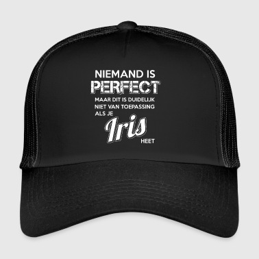Niemand is perfect. Persoonlijk cadeau Iris. - Trucker Cap
