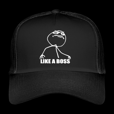 like a boss - boss shirt - Trucker Cap
