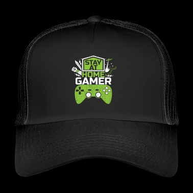 Stay at home GAMER Video Games Game Gaming - Trucker Cap