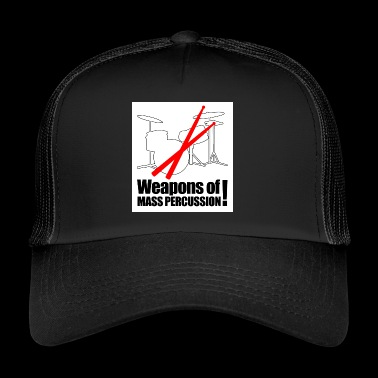 Drummer - weapon of mass percussie - Trucker Cap