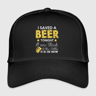 I SAVED A BEER TONIGHT - Trucker Cap