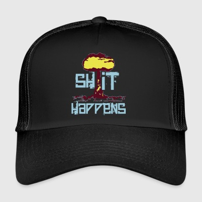 shit happens - Trucker Cap