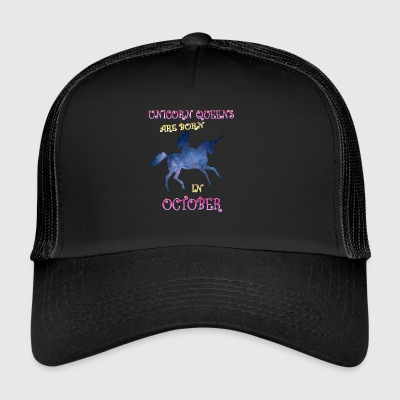 Unicorn queens are born in october - Trucker Cap