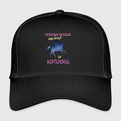 Unicorn queens are born in september - Trucker Cap
