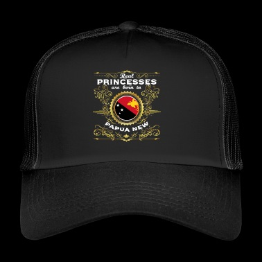 PRINCESS PRINCESS QUEEN BORN PAPUA NEW GUINEA - Trucker Cap