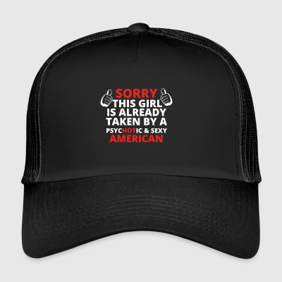 GIFT SORRY THIS GIRL TAKEN AMERICAN - Trucker Cap