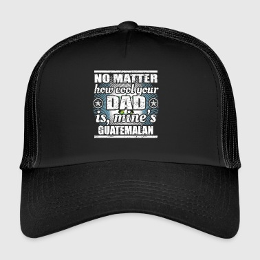 no matter cool dad father poison Guatemala png - Trucker Cap
