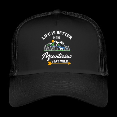 + Life is better in the mountains + T-shirt gift - Trucker Cap