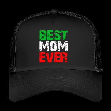 Best Mom Ever La mamma migliore regalo - Trucker Cap